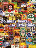 So Many Beers...So Little Time 1000 Piece Puzzle Jigsaw Puzzle