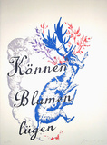 K&#246;nnen Blumen l&#252;gen Limited Edition by Hans Peter Adamski
