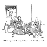"""That story reminds me of the time I walked on the moon."" - New Yorker Cartoon Premium Giclee Print by Robert Leighton"