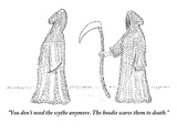 """You don't need the scythe anymore. The hoodie scares them to death.""  - New Yorker Cartoon Premium Giclee Print by Robert Mankoff"