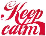 Keep Calm (Red & White) Siebdruck von Kyle & Courtney Harmon