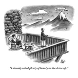 """""""I already noted plenty of beauty on the drive up."""" - New Yorker Cartoon Premium Giclee Print by Frank Cotham"""