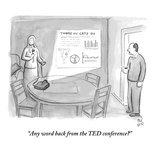 """Any word back from the TED conference?"" - New Yorker Cartoon Premium Giclee Print by Paul Noth"