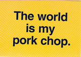 The World Is My Pork Chop postcard lobby card Print