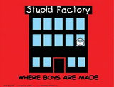 Stupid Factory (Where Boys Are Made) Art Poster Print Prints