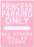 Princess Parking Only No Parking Blikskilt