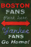 Boston Fans Park Here Yankees Fans Go Home Sports Poster Print Poster
