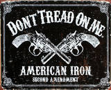 Don&#39;t Tread On Me American Iron Revolvers Tin Sign