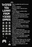 Things You Learn from Video Games Poster Print Print