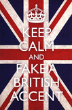 Keep Calm and Fake a British Accent (Carry On Spoof) Art Poster Print Plakáty