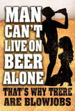 Men Can&#39;t Live on Beer Alone That&#39;s Why There are Blowjobs Art Poster Print Posters