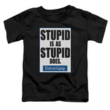 Toddler: Forrest Gump - Stupid Is Shirts