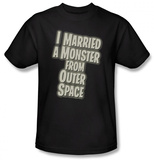 I Married A Monster From Outer Space - Married a Monster Shirt