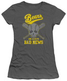 Juniors: The Bad News Bears - Always Bad News Shirts