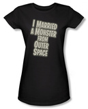 Juniors: I Married A Monster From Outer Space - Married a Monster T-Shirt