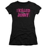 Juniors: The L Word - I Killed Jenny Shirts