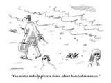 """You notice nobody gives a damn about beached minnows."" - New Yorker Cartoon Premium Giclee Print by Mick Stevens"