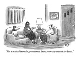 """""""For a masked intruder, you seem to know your way around the house."""" - New Yorker Cartoon Premium Giclee Print by Frank Cotham"""