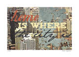 Home is Where the City Is Limited Edition by Matthew Lew