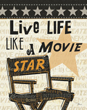 Live Life Like a Movie Star Posters by  Pela
