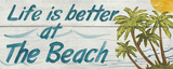 Life is Better at the Beach Poster von Avery Tillmon