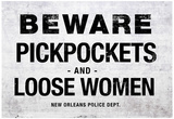 Beware Pickpockets and Loose Women Sign Art Print Poster Prints