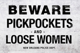 Beware Pickpockets and Loose Women Sign Art Print Poster Masterprint