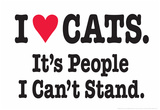 I Love Cats It's People I Can't Stand Funny Poster Print Poster