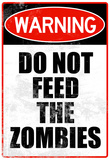 Do Not Feed the Zombies Art Poster Print Photo