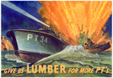 Give Us Lumber For More PT's Boat WWII War Propaganda Art Print Poster Photo
