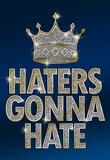 Haters Gonna Hate Blue Bling Poster Masterprint