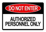 Do Not Enter Authorized Personnel Only Posters