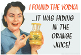 I Found the Vodka It Was Hiding in the Orange Juice Funny Art Poster Print Posters