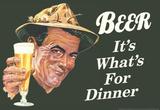 Beer It's What's for Dinner Funny Poster Print Masterprint