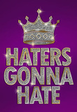 Haters Gonna Hate Purple Bling Poster Masterprint