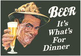 Beer It's What's for Dinner Funny Poster Print Photo