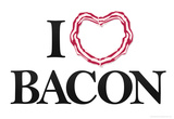 I Heart Love Bacon Poster Poster