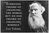Every Thinks Of Changing World Not Himself Tolstoy Quote Poster Plakater