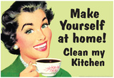 Make Yourself at Home Clean My Kitchen Funny Poster Prints