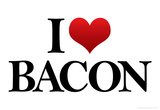 I Heart Love Bacon Funny Poster Prints