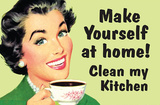 Make Yourself at Home Clean My Kitchen Funny Poster Masterprint