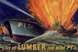 Give Us Lumber For More PT's Boat WWII War Propaganda Art Print Poster Masterprint