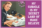My Cubicle is My Secret Land of Make Believe Funny Poster Print Photo