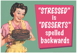 Stressed is Desserts Spelled Backwards Funny Poster Prints
