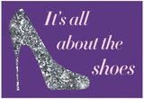 It's All About The Shoes - Sparkles Poster Poster