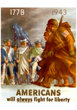 Americans Will Always Fight for Liberty WWII War Propaganda Art Print Poster Psters