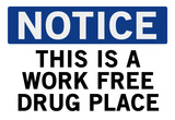 Work Free Drug Place Spoof Sign Print Poster Prints