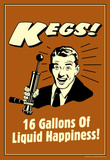 Beer Kegs 16 Gallons of Liquid Happiness Funny Retro Poster Masterprint