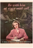 Be With Him at Every Mail Call V-Mail is Private Reliable Patriotic WWII War Propaganda Poster Posters