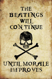 Beatings Will Continue Until Morale Improves Distressed Print Poster Masterprint